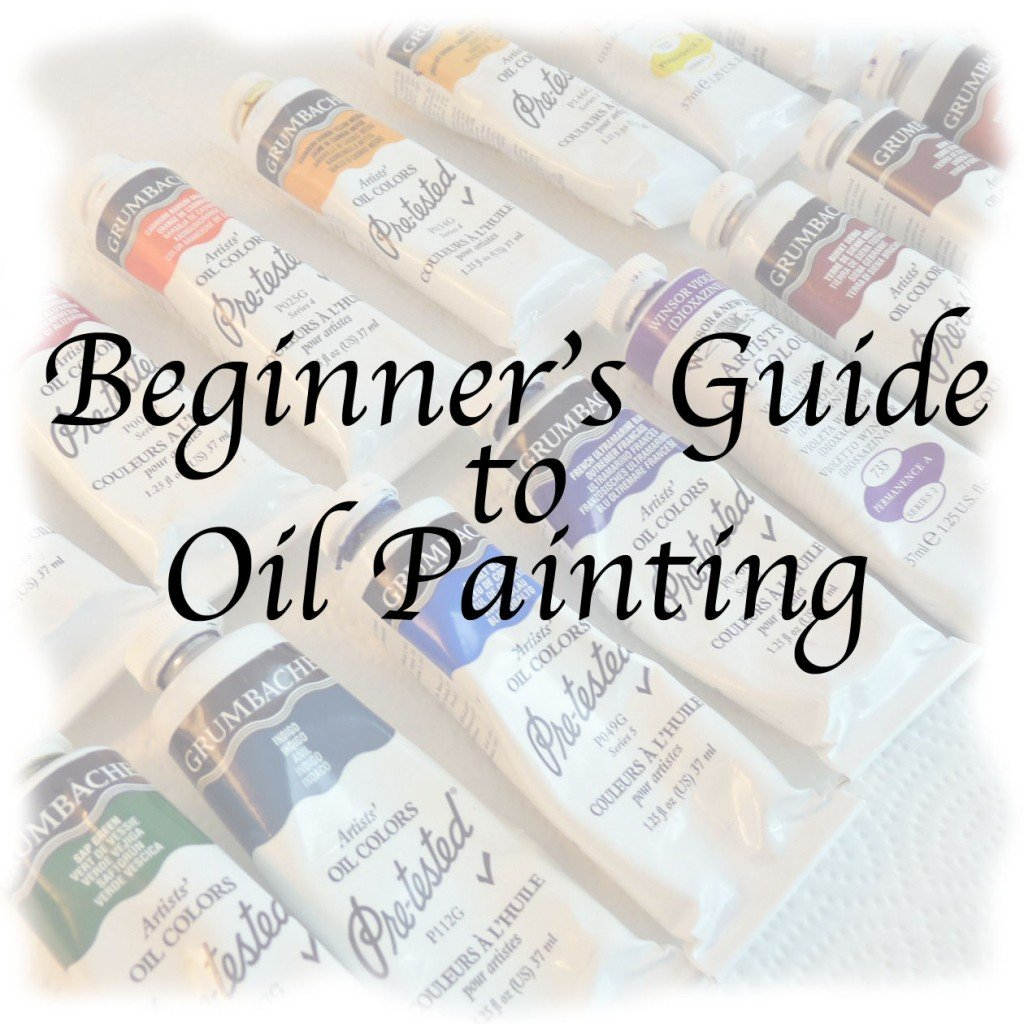 Beginner 39 s guide to oil painting article 1 of 3 feltmagnet for Oil painting instructions for beginners