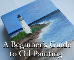 Beginner's Guide to Oil Painting: Article 3 of 3