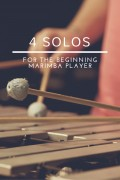 Four Solos for the Beginning Marimba Player