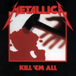 Metallica's Kill 'Em All 30 Years Later