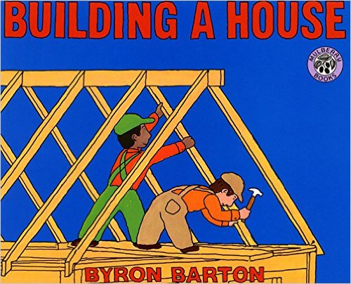 Building a House by Byron Barton - Images credit: amazon.com