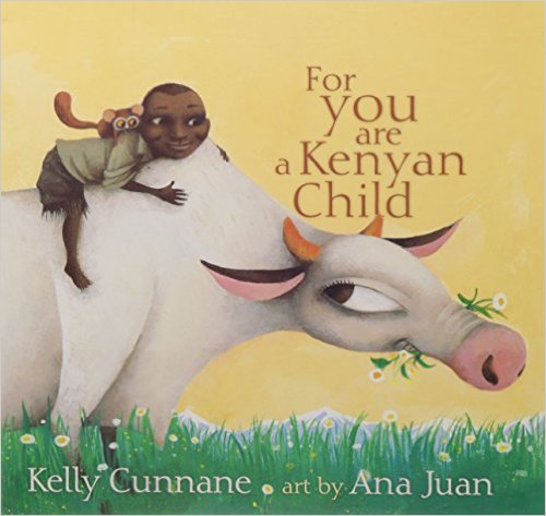 For You Are a Kenyan Child (Ezra Jack Keats New Writer Award) by Kelly Cunnane