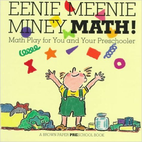 Eenie Meenie Miney Math!: Math Play for You and Your Preschooler (Brown Paper Preschool) by Linda Allison