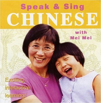 Speak & Sing Chinese w/Mei Mei by Mei Mei Hu