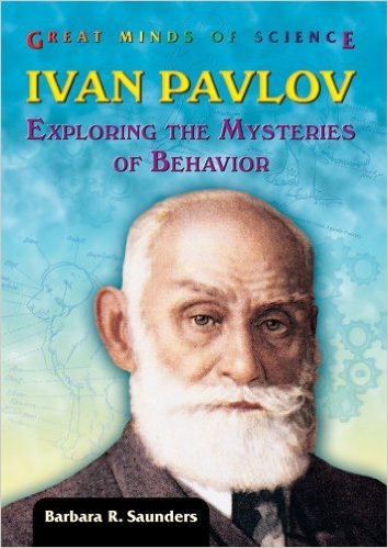 Ivan Pavlov: Exploring the Mysteries of Behavior (Great Minds of Science) by Barbara R Saunders - Image credit: amazon.com