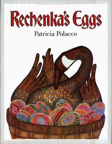 Rechenka's Eggs by Patricia Polacco - All images are from amazon.com.