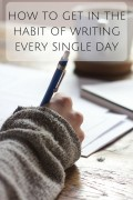 How to Get in the Habit of Writing Every Single Day