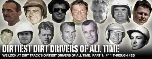 The Top 25 dirt track drivers of all time. Notice Nedd Jarrett, the father of now-retired NASCAR driver, Dale Jarrett