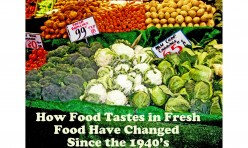 How Food Tastes in Fresh Food Have Changed Since the 1940s