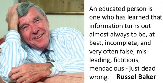 Russel Baker quote on how most information we get from others is incomplete or just plain wrong.