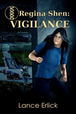 Regina Shen: Vigilance (Regina Shen #2) by Lance Erlick Review