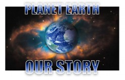 Planet Earth, Our Story