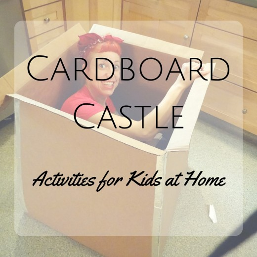Activities for Kids at Home - Building a Cardboard Castle... or Mechanic Shop, or Hospital, or Bakery