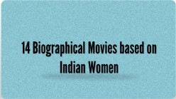 14 Best Biographical Indian Films based on Women