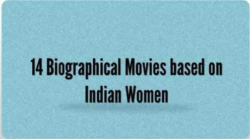 Biographical Movies based on Indian Women