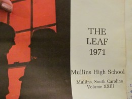 "The yearbook of one of the graduates of the first class to integrate Mullins High in 1971. The yearbook was entitled, ""The Leaf."""
