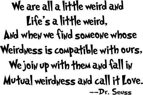 Quote about love and compatibility by Dr. Seuss