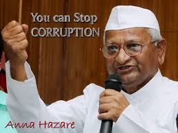 Anna Hazare - a man who succeeded in bringing the  Jan Lokpal Bill, a fight against corruption