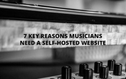 7 Key Reasons Musicians Need a Self-Hosted Website