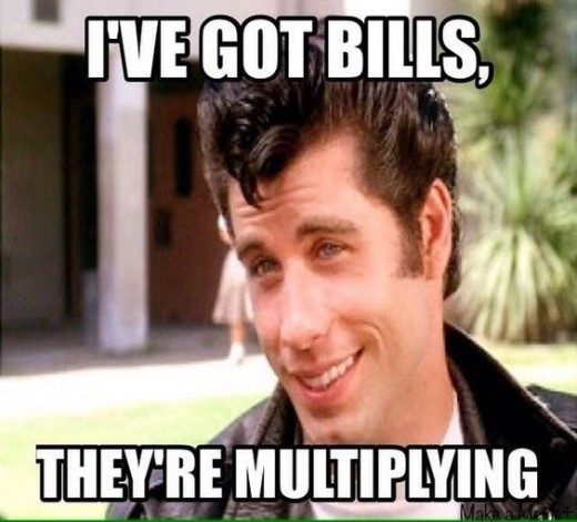 Oh, the cable is due? Didn't pay it on time, those fees are multiplying. Bills are like the bunnies of adulting, they don't stop multiplying.