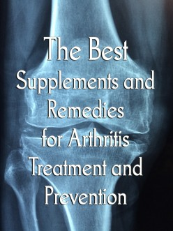 Supplements and Remedies for Arthritis Treatment and Prevention