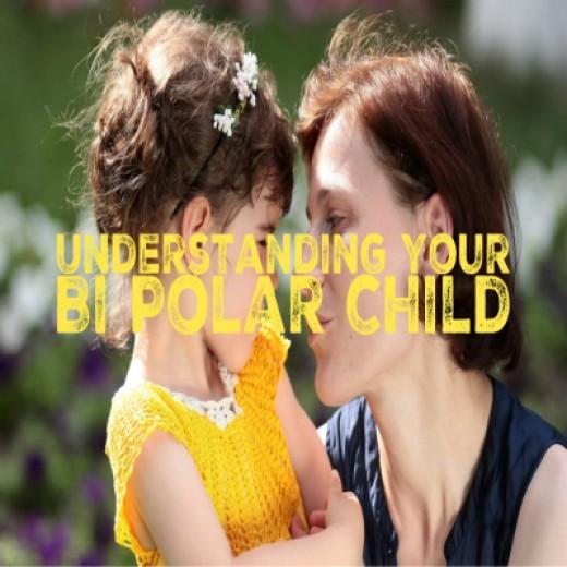 Understanding your Bipolar Child.