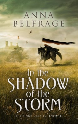 Book Review: In the Shadow of the Storm (the King's Greatest Enemy 1) by Anna Belfrage