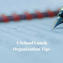 4 Simple Tips To Get Organized And Make Fixing Lunches Easier