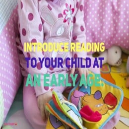 Introduce reading to your child at an early age as it is beneficial for her development.