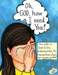 Oh, God, How I need you!