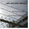 Life Without Parole: Prison Inmates That Shouldn't Be There