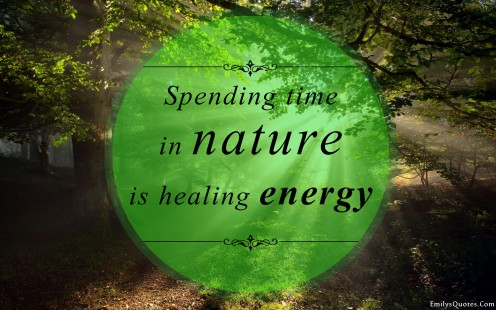 My very favorite healing energy is that found in nature.
