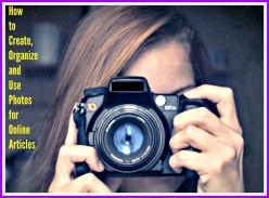 How to Create and Organize Photos for Your Online Articles