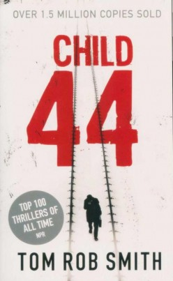 Child 44: An Amazing Character Study of a Man Finding Redemption In a World Of Espionage and Murder