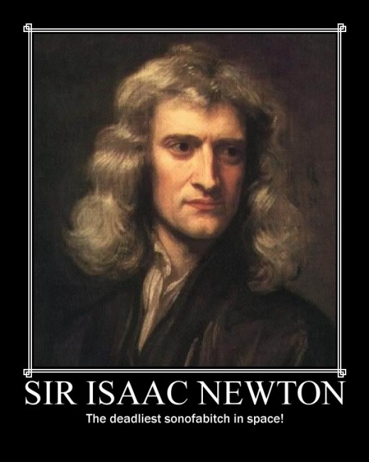 Isaac Newton who discovered gravity whose ideas are still not accepted by some Christians.