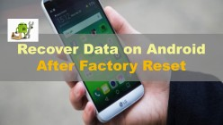 How to Recover Lost Data From Android after Factory Reset?
