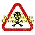 Why Narcissists Are Dangerous