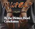 Murder by the Written Word Conclusion