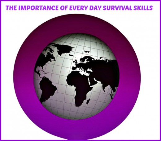 The more every day survival skills you possess, the better your life will be.