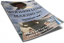Ready to give lure making a try? My free eBook is the best way to take that first step! Download it today!