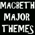 William Shakespeare's Macbeth:  Thematic Interpretation of Macbeth, Lady Macbeth, & the Three Witches