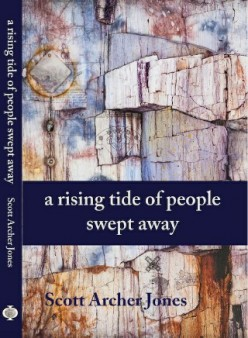 Book Review: A Rising Tide of People Swept Away by Scott Archer Jones