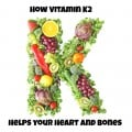 Benefits of Vitamin K2 for Bone Density and Heart Health
