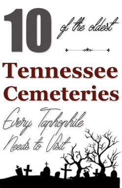 10 of the Oldest Cemeteries in Tennessee Every Taphophile Will Love