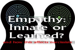 Narcissists & Empathy: Is Empathy a Learned Behavior?