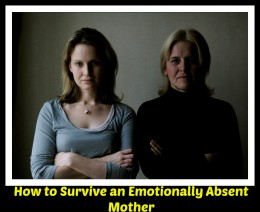 An emotionally absent mother may be physically present but dismissive of her children's feelings.