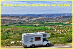 How to Launch Your New Life As a Full Time RVer