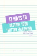 How to Lose Twitter Followers Fast
