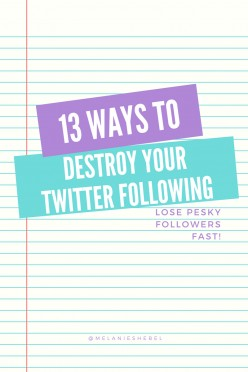13 Ways to Destroy Your Twitter Following