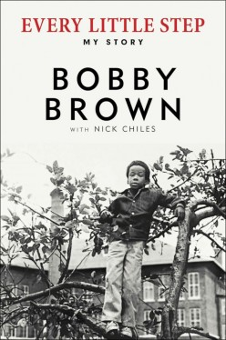 Bobby Brown Tell All Book 'Every Little Step' Pulls No Punches!